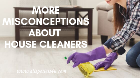 More Misconceptions About Housekeepers