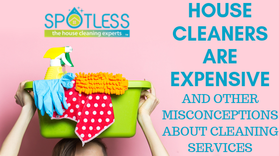 Misconceptions About Cleaning Services – Part 3